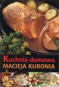 Kuchnia domowa - Maciej Kuroń