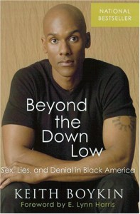 Beyond the Down Low: Sex, Lies, and Denial in Black America - Keith Boykin