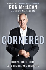 Cornered: Hijinks, Highlights, Late Night and Insights - Ron  MacLean, Kirstie McLellan Day