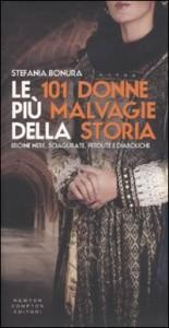 Le 101 donne più malvagie della storia. Eroine nere sciagurate, perdute, diaboliche - Stefania Bonura, Giovanna Niro