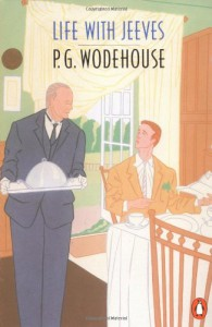 Life With Jeeves - P.G. Wodehouse