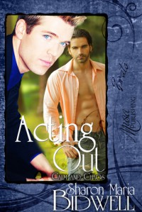 Acting Out (Calm and Chaos, #1) - Sharon Maria Bidwell