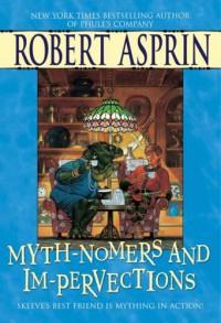 Myth-Nomers and Im-Pervections - Robert Lynn Asprin