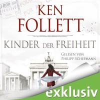 Kinder der Freiheit (Die Jahrhundert-Saga 3) - Ken Follett