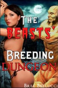 The Beasts' Breeding Dungeon - Bree Bellucci
