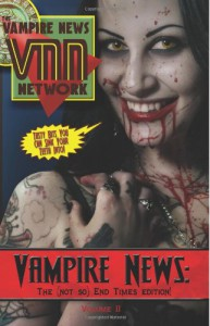 Vampire News: The (not so) End Times Edition!: Volume II: 2 - Stavros, Bertena Varney