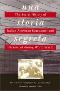 Una Storia Segreta: The Secret History of Italian American Evacuation and Internment During World War II - Lawrence Distasi