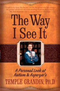 The Way I See It: A Personal Look at Autism & Asperger's - Temple Grandin, Ruth Sullivan