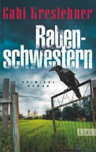Rabenschwestern: Kriminalroman (Ein Franza-Oberwieser-Krimi) - Gabi Kreslehner