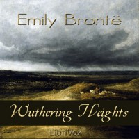 Wuthering Heights (Librivox Audiobook) - Ruth Golding, Emily Brontë