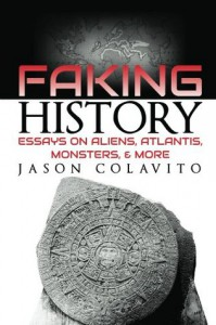 Faking History - Jason Colavito