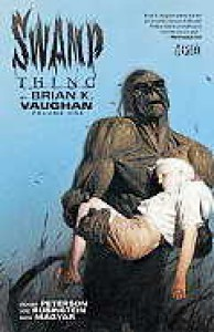 Swamp Thing by Brian K. Vaughan Vol. 1 - Brian K. Vaughan, Roger Peterson, Cliff Chiang