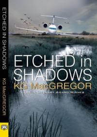 Etched in Shadows - K.G. MacGregor