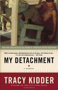 My Detachment: A Memoir - Tracy Kidder