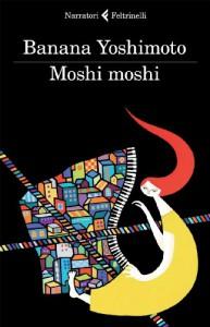 Moshi moshi - Banana Yoshimoto, Gala Maria Follaco