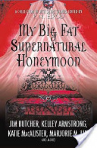 My Big Fat Supernatural Honeymoon - P. N. Elrod