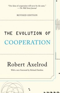 The Evolution of Cooperation - Robert Axelrod