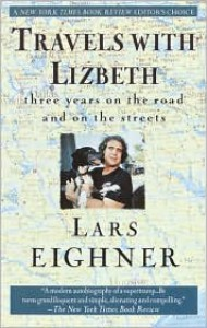 Travels with Lizbeth: Three Years on the Road and on the Streets - Lars Eighner