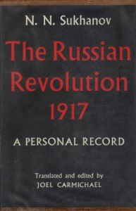The Russian Revolution, 1917; A Personal Record - N. N. SUKHANOV