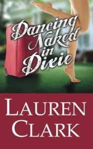 Dancing Naked in Dixie - Lauren Clark