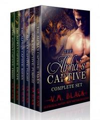 The Alpha's Captive Complete Bundle: BBW Shifter Werewolf Romance Books 1-7 - V. M. Black