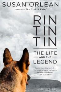 Rin Tin Tin: The Life and the Legend - Susan Orlean
