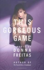 This Gorgeous Game - Donna Freitas