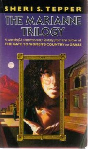 The Marianne Trilogy - Sheri S. Tepper