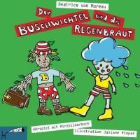 Der Buschwichtel und die Regenbraut: Hörspiel mit Minibilderbuch (Booklet) - Beatrice von Moreau