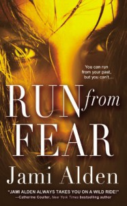 Run from Fear (Trilogy, #3) - Jami Alden