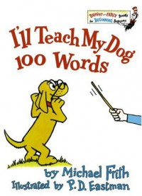 I'll Teach My Dog 100 Words - Michael Frith, P.D. Eastman