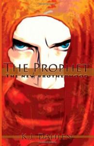 The Prophet: The New Brotherhood - K.J. Dahlen