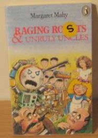 Raging Robots and Unruly Uncles - Margaret Mahy