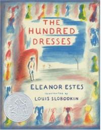 The Hundred Dresses - Eleanor Estes, Louis Slobodkin