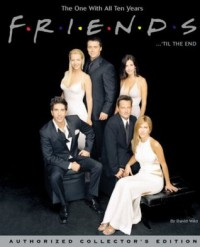 Friends 'Til the End: The Official Celebration of All Ten Years - David Wild