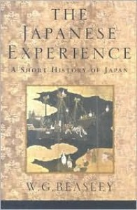 The Japanese Experience: A Short History of Japan - W.G. Beasley