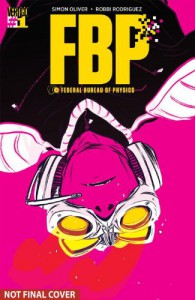 FBP: Federal Bureau of Physics Vol. 1: The Paradigm Shift - Simon Oliver, Robbi Rodriguez