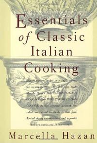 Essentials of Classic Italian Cooking - Marcella Hazan, Karin Kretschmann