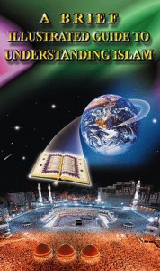 A Brief Illustrated Guide to Understanding Islam - I.A. Ibrahim, William Peachy, Michael Thomas, Tony Sylvester, Idris Palmer, Jamaal al-Din M. Zarabozo, Ali AlTimimi, Harold Stewart Kuofi, Mahjoub O. Taha, Ahmad Allam, Salman Sultan, F.A. State, H.O. Sindi