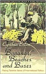 Bananas, Beaches and Bases: Making Feminist Sense of International Politics - Cynthia Enloe