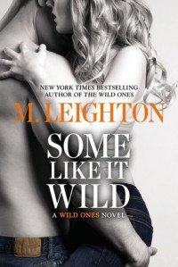 Some like It Wild - M. Leighton