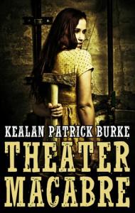 Theater Macabre - Kealan Patrick Burke