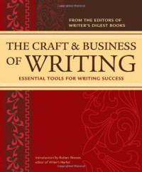 The Craft and Business of Writing: Essential Tools for Writing Success - Writer's Digest Books, Robert Lee Brewer
