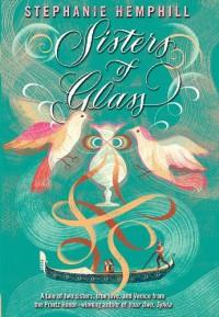 Sisters of Glass - Stephanie Hemphill