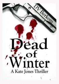 Dead of Winter - D. V. Berkom