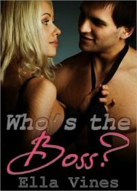 Who's the Boss? - Ella Vines