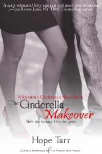 The Cinderella Makeover: A Suddenly Cinderella Series Book (Entangled Indulgence) - Hope Tarr
