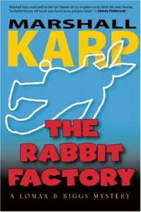 The Rabbit Factory: A Lomax & Biggs Mystery - Marshall Karp