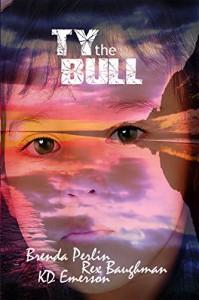 Ty the Bull - Brenda Perlin, K.D. Emerson, Rex Baughman