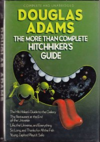 The More Than Complete Hitchhiker's Guide - Douglas Adams